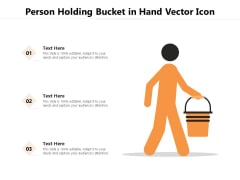 Person Holding Bucket In Hand Vector Icon Ppt PowerPoint Presentation Gallery Graphics Example PDF