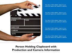 Person Holding Clapboard With Production And Camera Information Ppt PowerPoint Presentation File Model PDF