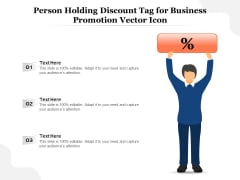 Person Holding Discount Tag For Business Promotion Vector Icon Ppt PowerPoint Presentation File Infographics PDF