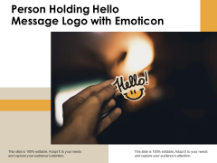 Person Holding Hello Message Logo With Emoticon Ppt PowerPoint Presentation Slides Microsoft PDF