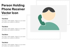 Person Holding Phone Receiver Vector Icon Ppt Powerpoint Presentation Icon Guide