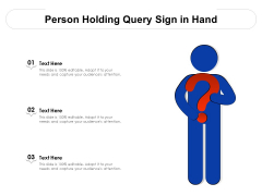 Person Holding Query Sign In Hand Ppt PowerPoint Presentation File Backgrounds PDF