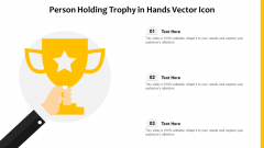 Person Holding Trophy In Hands Vector Icon Ppt PowerPoint Presentation File Ideas PDF