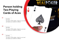 Person Holding Two Playing Cards Of Aces Ppt PowerPoint Presentation Inspiration Gallery PDF