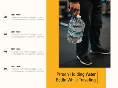 Person Holding Water Bottle While Travelling Ppt PowerPoint Presentation Icon Example Introduction PDF