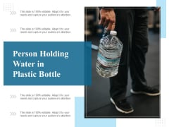 Person Holding Water In Plastic Bottle Ppt PowerPoint Presentation Styles Deck PDF