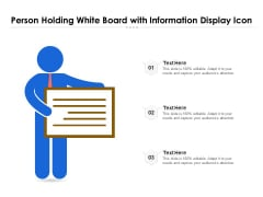 Person Holding White Board With Information Display Icon Ppt PowerPoint Presentation Gallery Elements PDF
