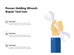 Person Holding Wrench Repair Tool Icon Ppt PowerPoint Presentation File Mockup PDF