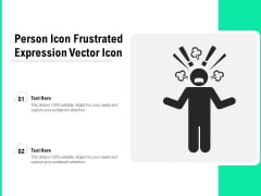 Person Icon Frustrated Expression Vector Icon Ppt PowerPoint Presentation Portfolio Template PDF