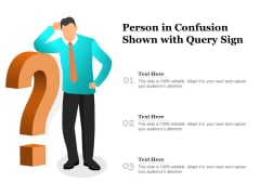Person In Confusion Shown With Query Sign Ppt PowerPoint Presentation File Model PDF