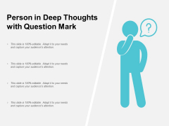 Person In Deep Thoughts With Question Mark Ppt PowerPoint Presentation Show Master Slide