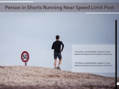 Person In Shorts Running Near Speed Limit Post Ppt PowerPoint Presentation Gallery File Formats PDF