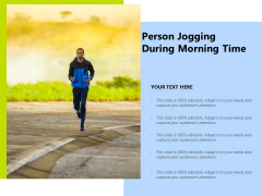 Person Jogging During Morning Time Ppt PowerPoint Presentation Outline Show PDF