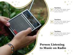 Person Listening To Music On Radio Ppt PowerPoint Presentation Icon Slides PDF