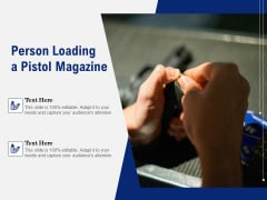 Person Loading A Pistol Magazine Ppt PowerPoint Presentation Portfolio Introduction PDF