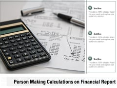 Person Making Calculations On Financial Report Ppt PowerPoint Presentation Model Introduction PDF