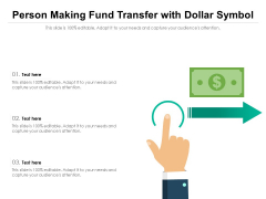Person Making Fund Transfer With Dollar Symbol Ppt PowerPoint Presentation Icon Diagrams PDF