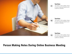 Person Making Notes During Online Business Meeting Ppt PowerPoint Presentation File Ideas PDF