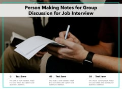Person Making Notes For Group Discussion For Job Interview Ppt PowerPoint Presentation Layouts Master Slide PDF