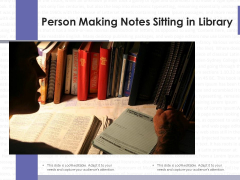 Person Making Notes Sitting In Library Ppt PowerPoint Presentation Icon Layouts PDF