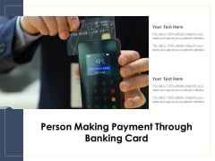 Person Making Payment Through Banking Card Ppt PowerPoint Presentation Styles Objects PDF