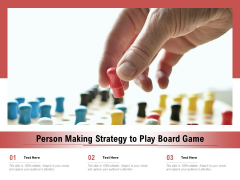 Person Making Strategy To Play Board Game Ppt PowerPoint Presentation Summary Tips PDF