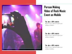 Person Making Video Of Rock Music Event On Mobile Ppt PowerPoint Presentation Gallery Layout PDF