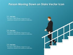 Person Moving Down On Stairs Vector Icon Ppt PowerPoint Presentation Icon Layouts PDF