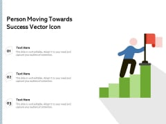 Person Moving Towards Success Vector Icon Ppt PowerPoint Presentation Gallery Template PDF