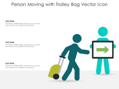 Person Moving With Trolley Bag Vector Icon Ppt PowerPoint Presentation Infographics Smartart PDF