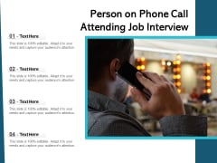 Person On Phone Call Attending Job Interview Ppt PowerPoint Presentation Professional Designs PDF