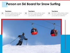 Person On Ski Board For Snow Surfing Ppt PowerPoint Presentation Styles Example File PDF