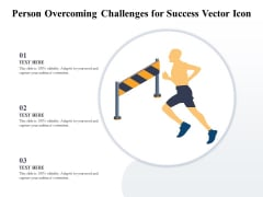 Person Overcoming Challenges For Success Vector Icon Ppt PowerPoint Presentation Gallery Slides PDF