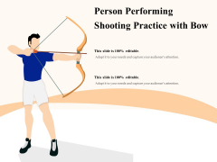 Person Performing Shooting Practice With Bow Ppt PowerPoint Presentation Show Background Designs PDF