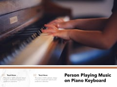 Person Playing Music On Piano Keyboard Ppt PowerPoint Presentation Gallery Design Templates PDF