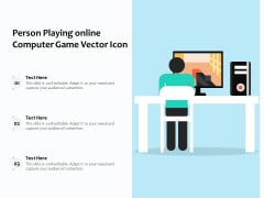Person Playing Online Computer Game Vector Icon Ppt PowerPoint Presentation Icon Professional PDF