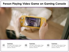 Person Playing Video Game On Gaming Console Ppt PowerPoint Presentation Gallery Microsoft PDF