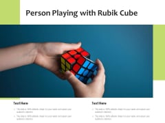 Person Playing With Rubik Cube Ppt PowerPoint Presentation Model Designs PDF