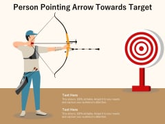 Person Pointing Arrow Towards Target Ppt PowerPoint Presentation Ideas Example Introduction PDF
