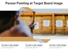 Person Pointing At Target Board Image Ppt PowerPoint Presentation Inspiration Graphics Design PDF