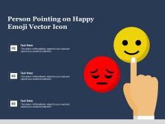 Person Pointing On Happy Emoji Vector Icon Ppt PowerPoint Presentation Portfolio Topics PDF