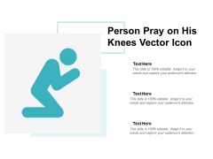 Person Pray On His Knees Vector Icon Ppt PowerPoint Presentation File Images