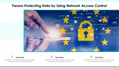 Person Protecting Data By Using Network Access Control Ppt PowerPoint Presentation Gallery Infographics PDF