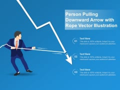 Person Pulling Downward Arrow With Rope Vector Illustration Ppt PowerPoint Presentation Icon Model PDF