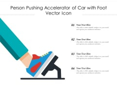 Person Pushing Accelerator Of Car With Foot Vector Icon Ppt PowerPoint Presentation Pictures Slideshow PDF