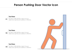 Person Pushing Door Vector Icon Ppt PowerPoint Presentation File Designs Download PDF