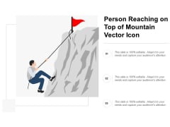 Person Reaching On Top Of Mountain Vector Icon Ppt PowerPoint Presentation Professional Examples