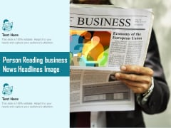 Person Reading Business News Headlines Image Ppt PowerPoint Presentation Layouts Example Topics PDF