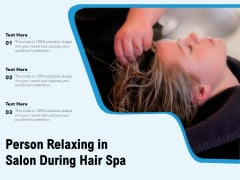 Person Relaxing In Salon During Hair Spa Ppt PowerPoint Presentation Model Slides PDF