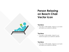 Person Relaxing On Beach Chair Vector Icon Ppt PowerPoint Presentation Outline Layout Ideas
